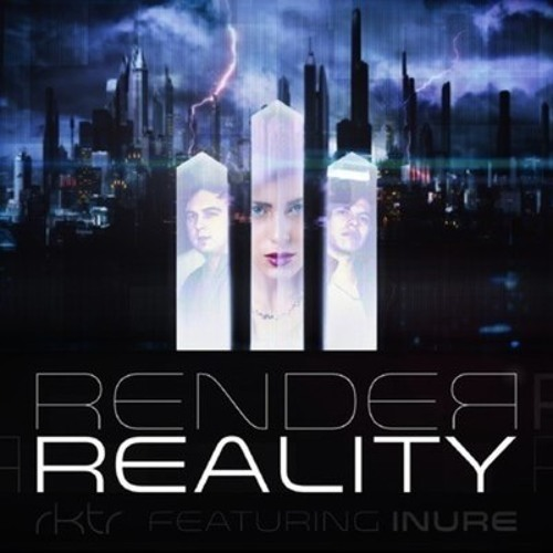 RKTR ft. INURE - Render Reality ( Thedumonde Remix )