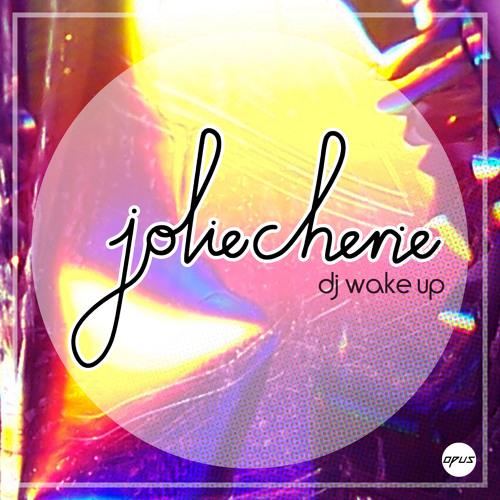 """Jolie Cherie - """"DJ Wake Up (Last Robots Remix)"""""""