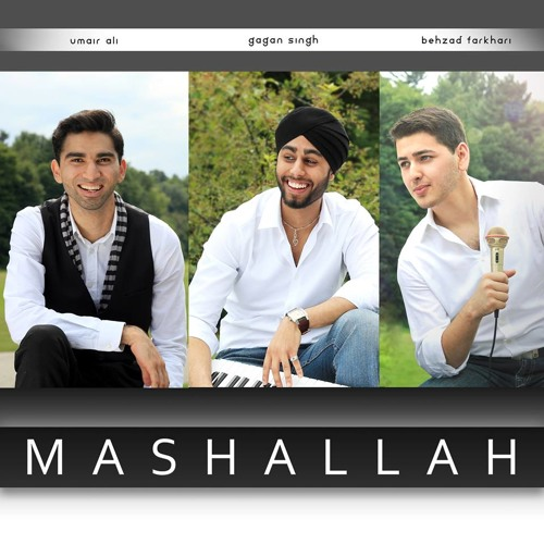 Mashallah - Gagan Singh & Umair Ali Ft. Behzad Farkhari