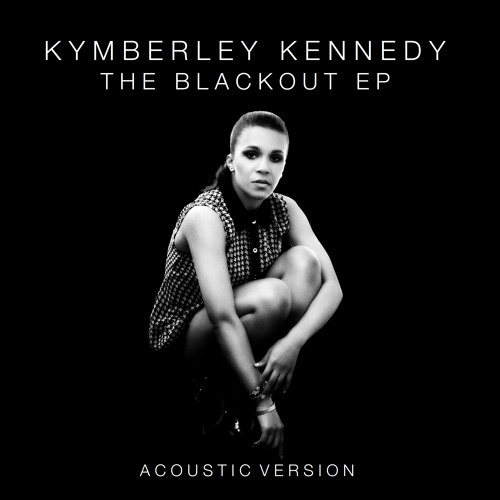 Kymberley Kennedy - Blackout (Acoustic)