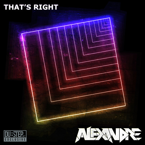 That's Right by Alexandre - Dubstep.NET Exclusive