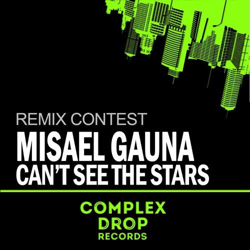 Misael Gauna - Can't See The Stars (Original Mix) REMIX CONTEST