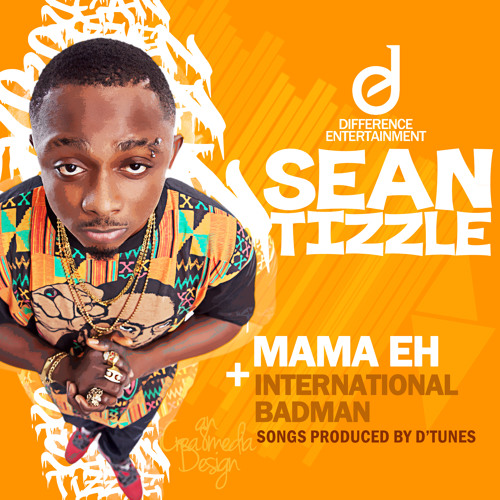 SEAN TIZZLE-MAMA EH (PROD BY DTUNES)