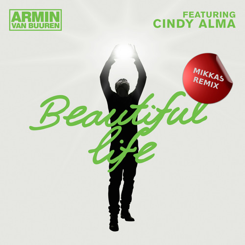 Armin van Buuren feat. Cindy Alma - Beautiful Life (Mikkas Remix) ASOT 623 Rip *OUT NOW*