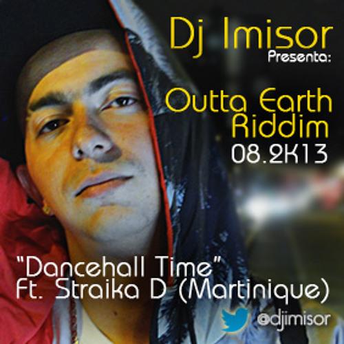 Straika D - Dancehall Time (Outta Earth Riddim Prod. By Dj Imisor)