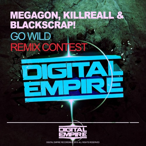 Megagone, Killreall & Blackscrap - GO WILD [Remix Contest]
