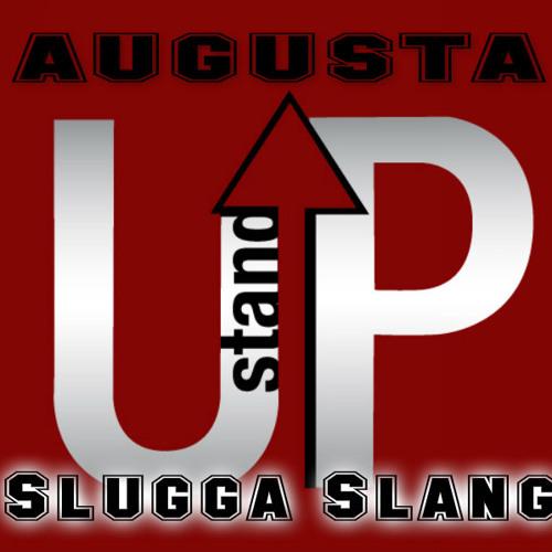 Augusta Stand Up-Slugga Slang/Suave' Andolini