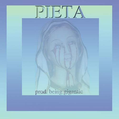 Pieta (Prod. Being Gigantic)