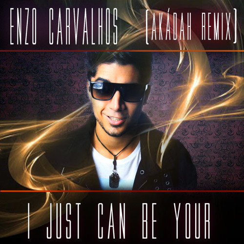 Enzo Carvalhos - I Just Can Be Your (Akádah Remix) PREVIEW