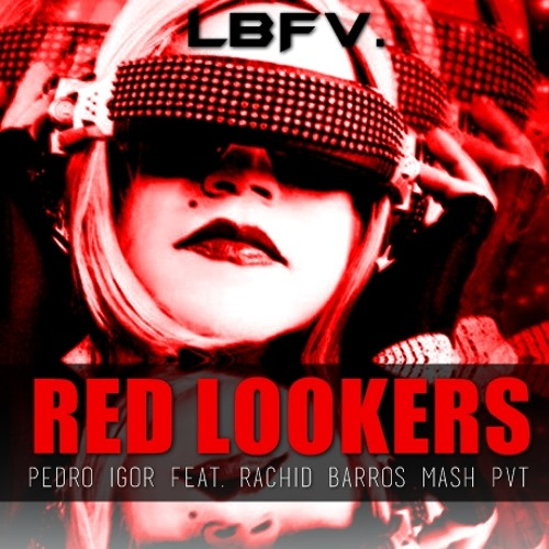 Las Bibas - Red Lookers (Pedro Igor Feat. Rachid Barros FIRST Mash PVT)