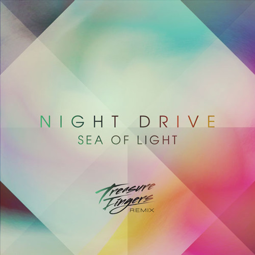 Night Drive - Sea of Light (Treasure Fingers remix) [2013]