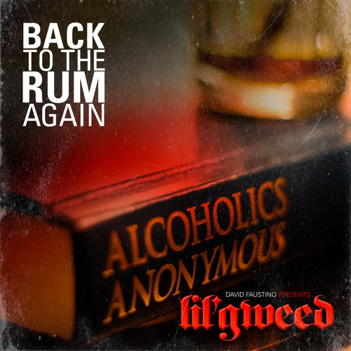 """Lil' Gweed - """"Back To The Rum Again"""" (Produced by Hala-X)"""