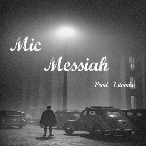 Mic Messiah (prod. Litombe)