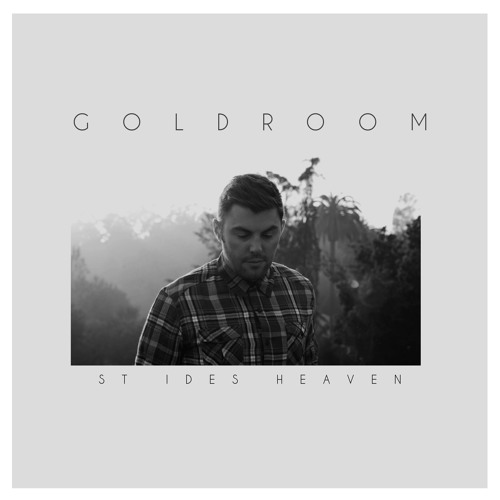 Goldroom - St. Ides Heaven (Elliott Smith Cover)