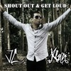 Shout Out, Get Loud Jai King
