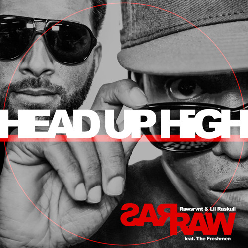 Rawsrvnt & Lil Raskull - Head Up High feat. The Freshmen