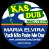 Você Não Pode Me Dar - Maria Elvira & Kas Dub * (FREE DOWNLOAD)