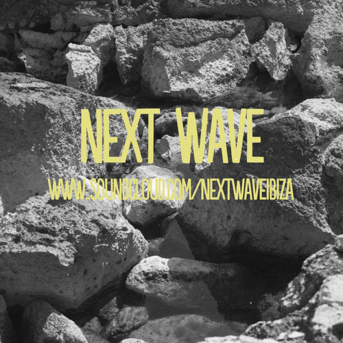Next Wave #009 - Re-UP - www.facebook.com/nextwaveibiza