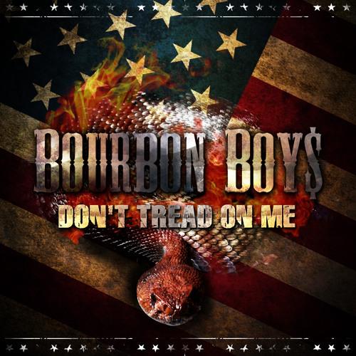 Bourbon Boys - Don't Tread On Me