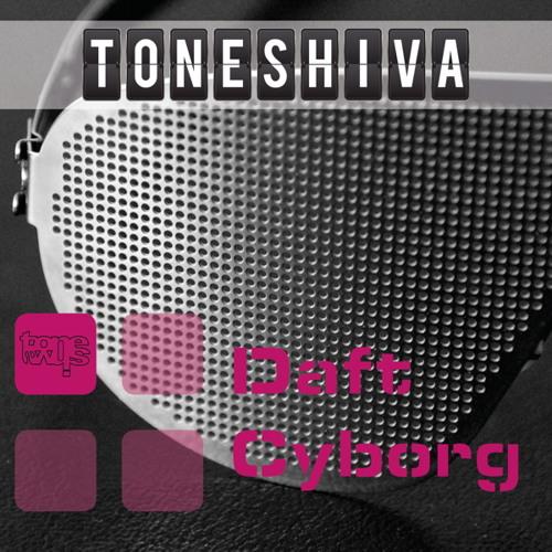 Toneshiva - Daft Cyborg Preview