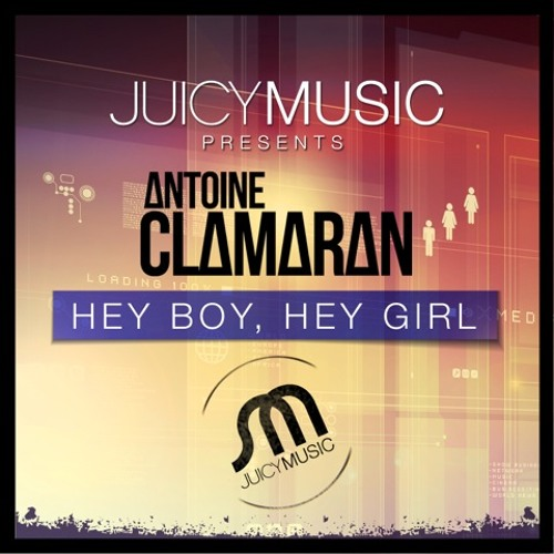 Antoine Clamaran - Hey Boy, Hey Girl