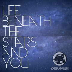 Life Beneath The Stars And You
