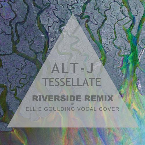 Alt-J - Tessellate (Riverside Remix)