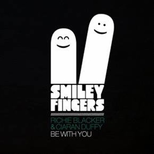 Richie Blacker & Ciaran Duffy - Be With You (Original Mix) Smiley Fingers Limited