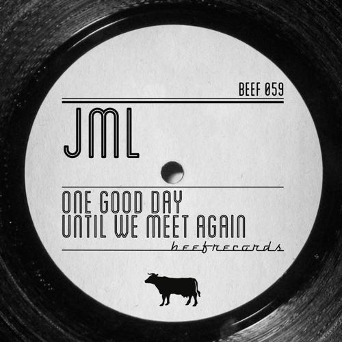 JML - Until We Meet Again (Original mix)