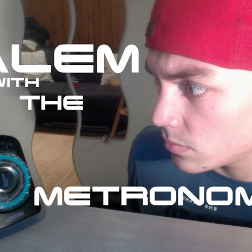 Alem With The Metronome !