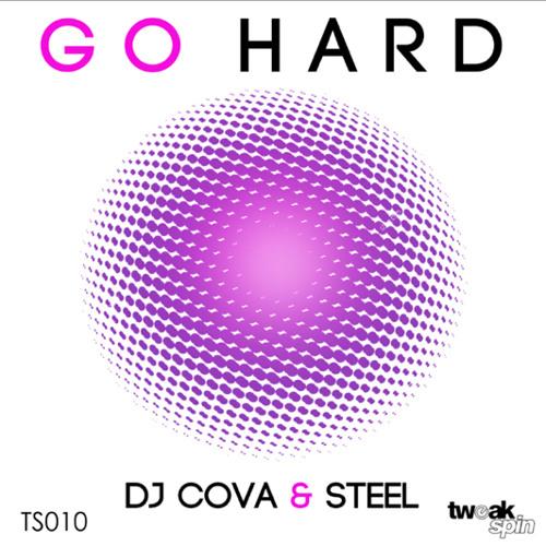 DJ Cova & Steel - Go Hard