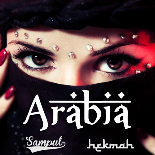 Arabia by Sampul & Hekmah