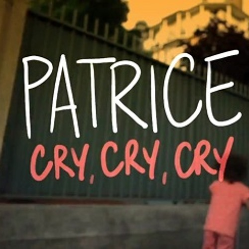 "Patrice ""Cry, Cry, Cry"" B.O.M.B. Remix"