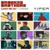 Carry Me On by Brookes Brothers ft Chrom3 (Club Mix)