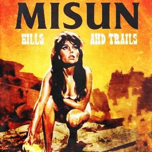 Misun - Hills And Trails