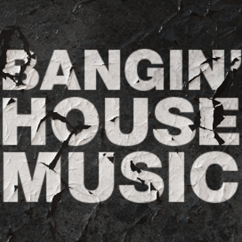 Bangin House Music Daily
