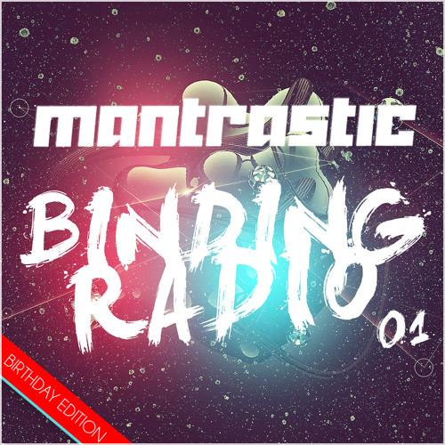 Mantrastic - Binding Radio 01 (Birthday Edition)