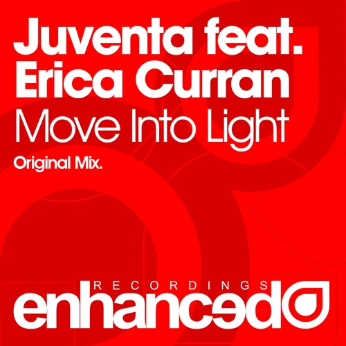 Juventa feat. Erica Curran - Move Into Light (Original Mix) [OUT NOW]