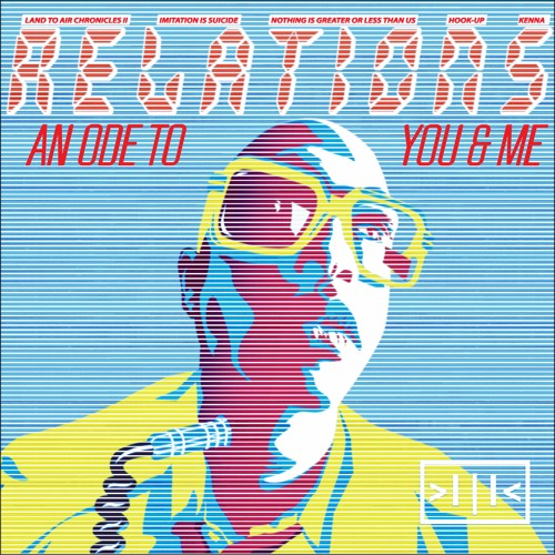 RELATIONS (An Ode To You & Me)