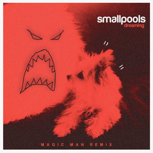 Smallpools - Dreaming (Magic Man Remix)