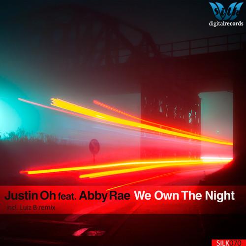 Justin Oh feat. Abby Rae - We Own The Night (Luiz B Remix) [Silk Digital]