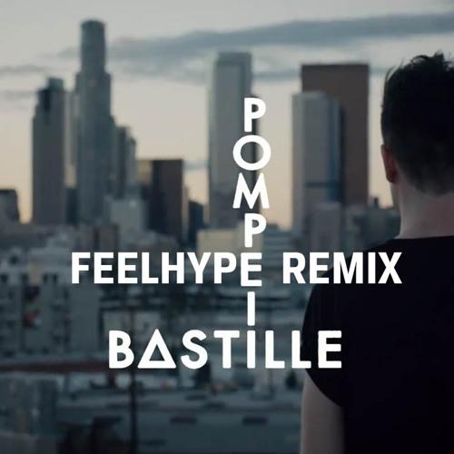 Bastille - Pompeii (Feelhype Re-Edit)