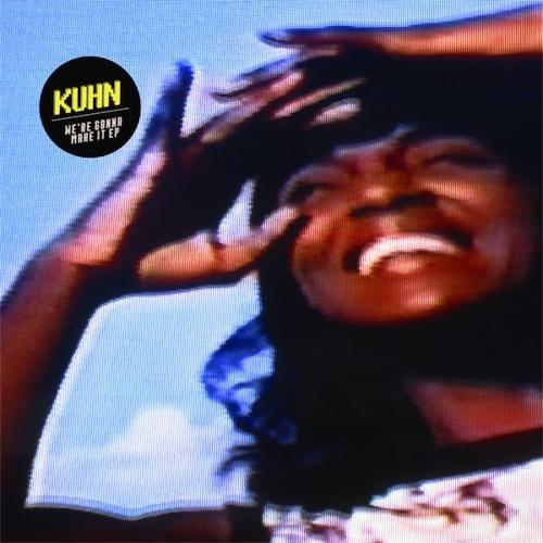 Kuhn - We're Gonna Make It