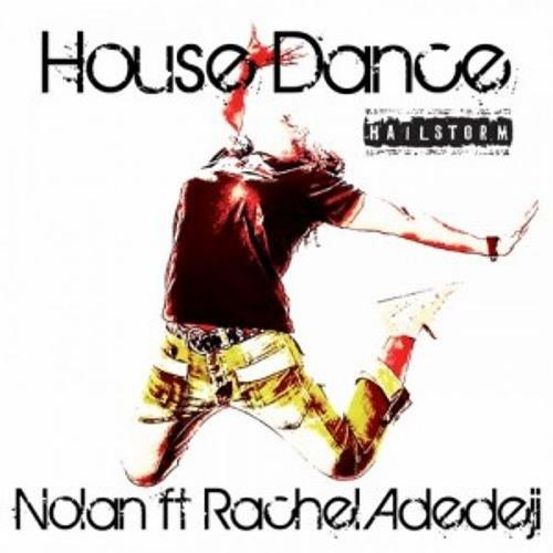 Nolan  - House Dance Ft Rachel Adedeji (Preview)