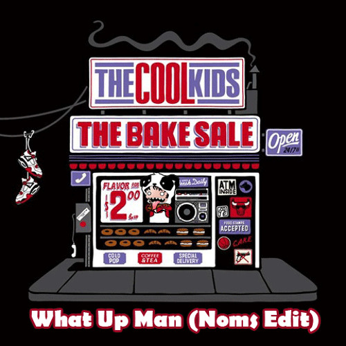 The Cool Kids - What Up Man ( Noms Edit)