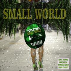 Pugs Atomz- Small World ft. Karen Be, Raashan Ahmad, & Ariano prod. C1gart