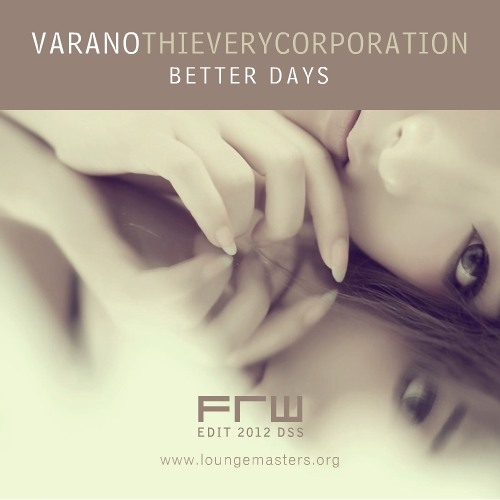 Varano & Thievery Corporation - better days (FRW Lounge Master 2012)