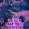 The Jig Saw Trap Teeth Massacre
