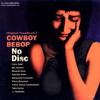 Cowboy Bebop - Don't Bother None