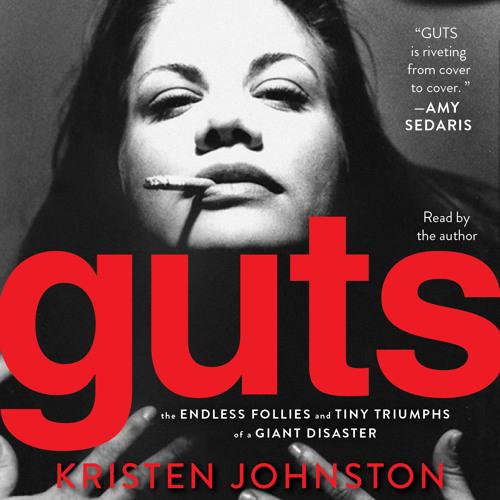 Audiobook Excerpt of GUTS by Kristen Johnston